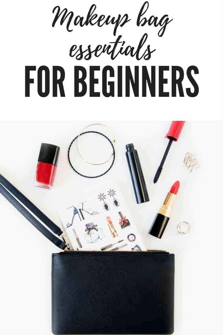 Must Have Beginner Makeup Bag Essentials For Those New To